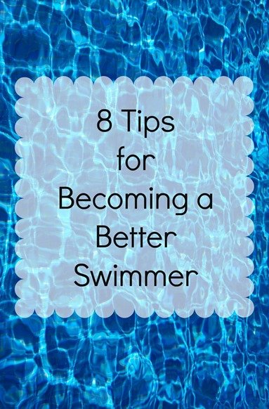 8 Tips for Becoming a Better Swimmer